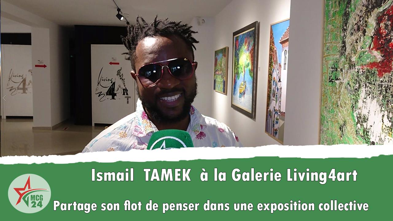 L'artiste Ivoirien Ismail TAMEK partage son flot de penser et d'émotion à la galerie Living 4 Art